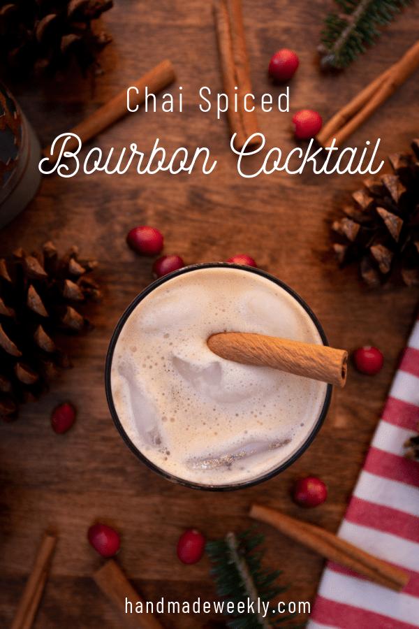 Chai Spiced bourbon Cocktail