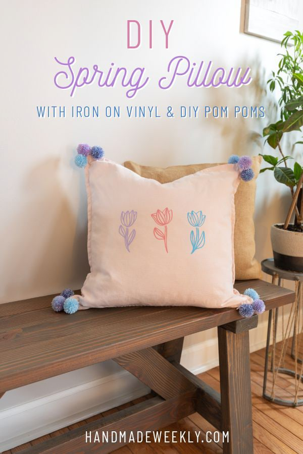 DIY Spring pillow iron on vinyl and pom poms